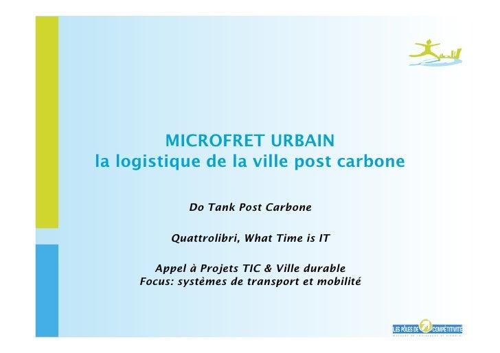 MICROFRET URBAIN la logistique de la ville post carbone               Do Tank Post Carbone            Quattrolibri, What T...