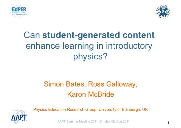 Can student-generated contentenhance learning in introductory           physics?       Simon Bates, Ross Galloway,        ...