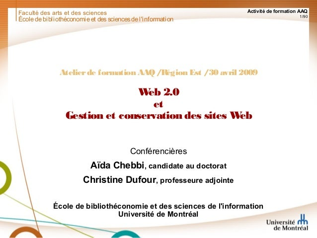 Faculté des arts et des sciences Activité de formation AAQ 1/90 Écoledebibliothéconomieet dessciencesdel'information Ateli...
