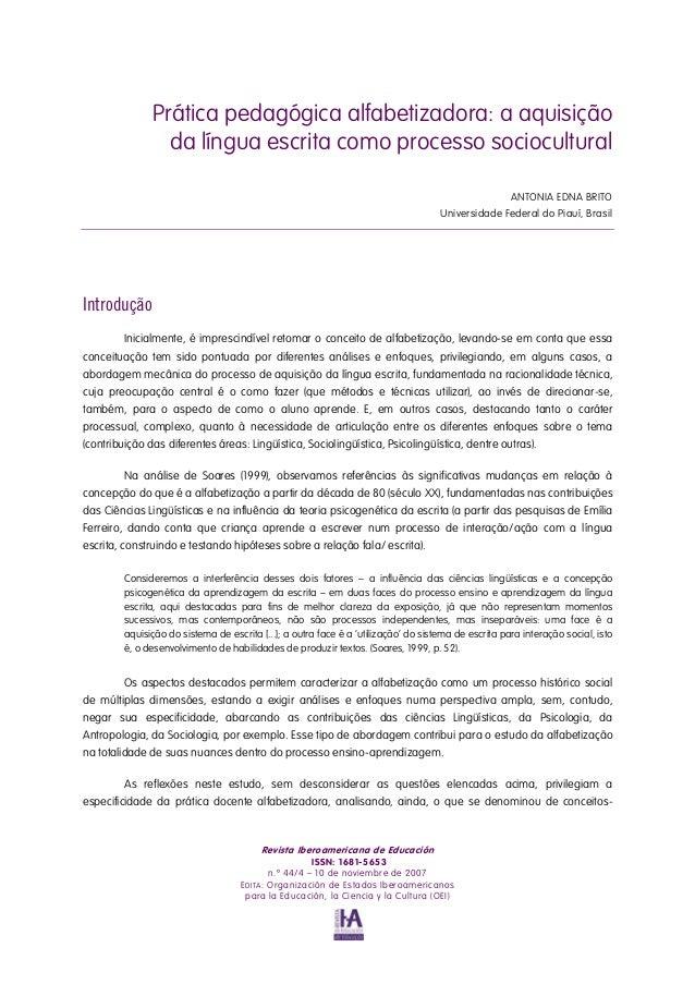 Prática pedagógica alfabetizadora: a aquisição da língua escrita como processo sociocultural ANTONIA EDNA BRITO Universida...
