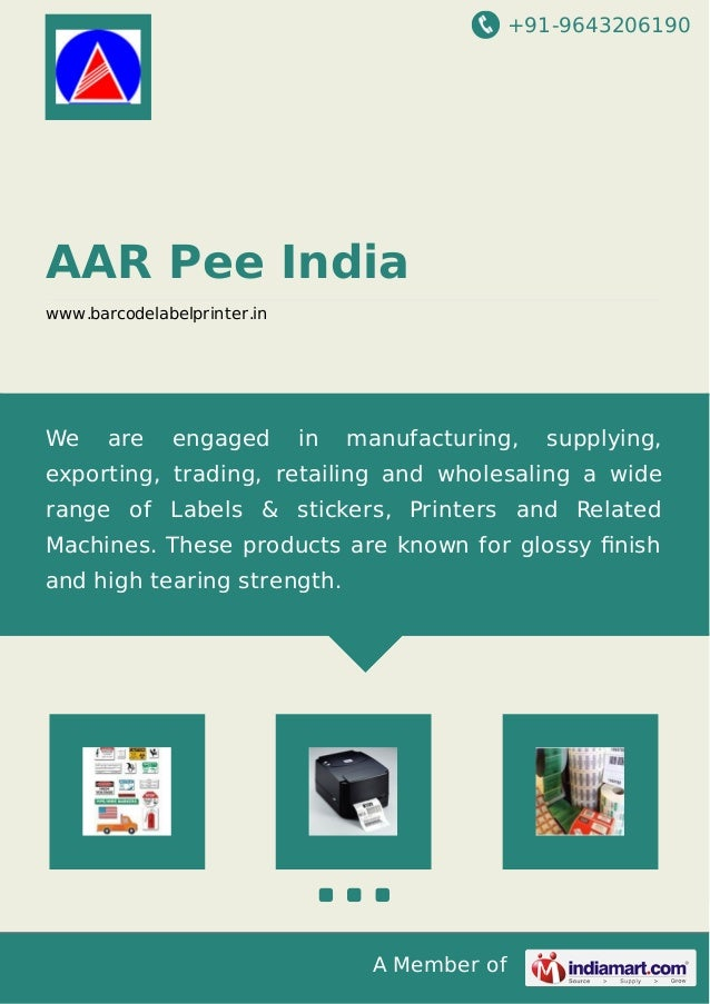 +91-9643206190 A Member of AAR Pee India www.barcodelabelprinter.in We are engaged in manufacturing, supplying, exporting,...