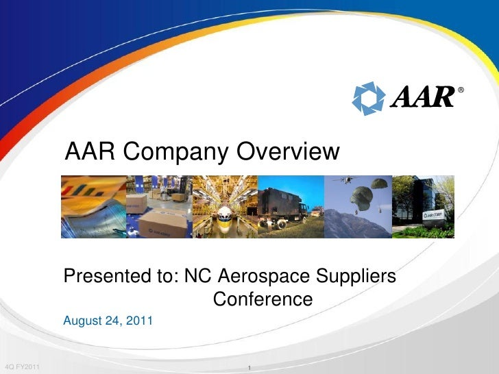 ®            AAR Company Overview            Presented to: NC Aerospace Suppliers                            Conference   ...