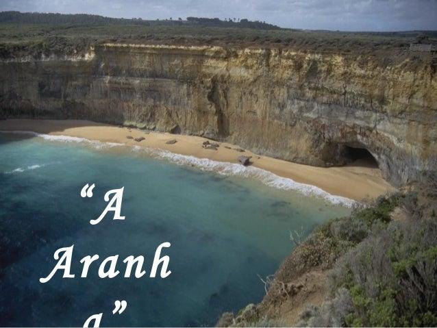 """""""A Aranh"""