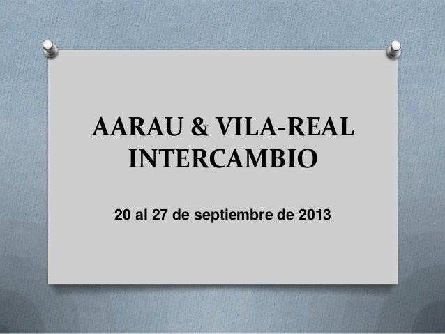 AARAU & VILA-REAL INTERCAMBIO 20 al 27 de septiembre de 2013
