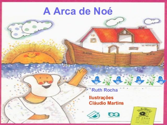 A Arca de Noé Ruth Rocha Ilustrações Cláudio Martins
