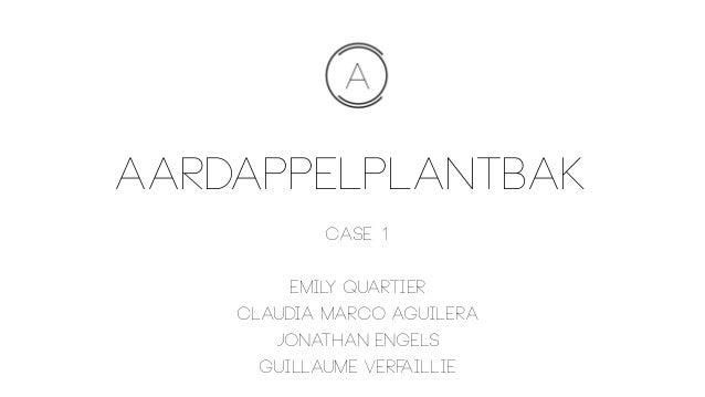 Aardappelplantbak Case 1 Emily quartier Claudia marco aguilera Jonathan engels Guillaume verfaillie