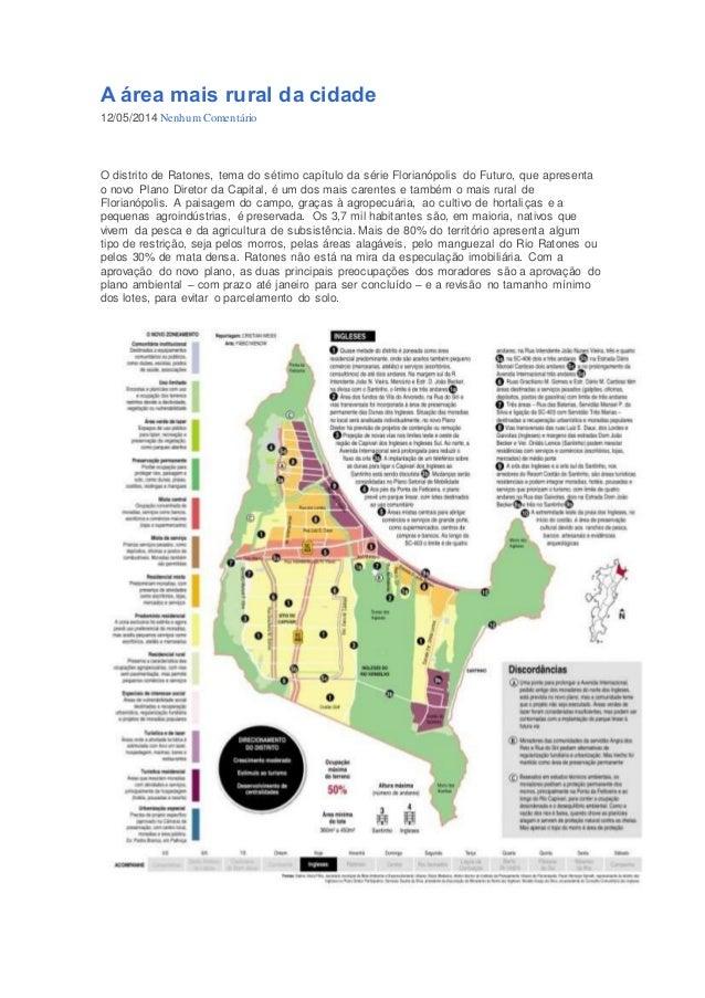 A área mais rural da cidade  12/05/2014 Nenhum Comentário  O distrito de Ratones, tema do sétimo capítulo da série Florian...
