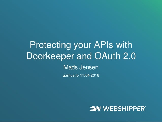 Protecting your APIs with Doorkeeper and OAuth 2 0