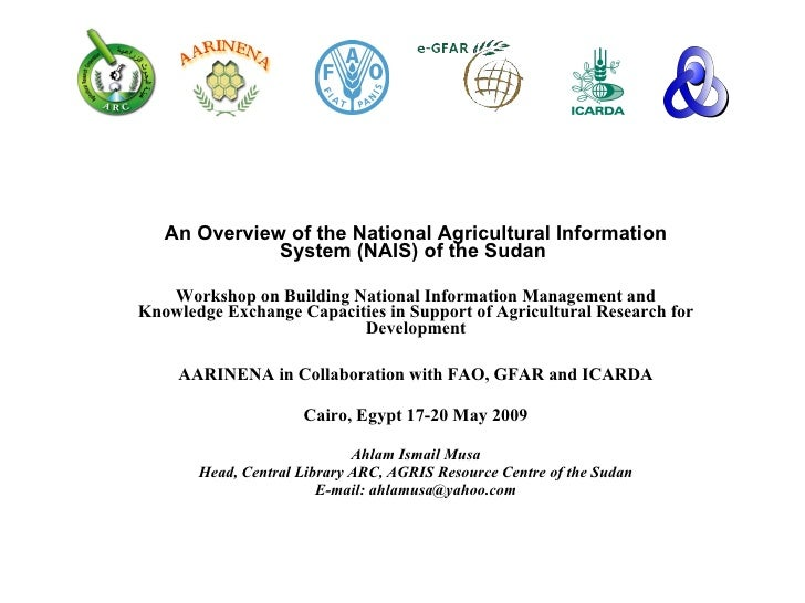 An Overview of the National Agricultural Information System (NAIS) of the Sudan  Workshop on Building National Information...