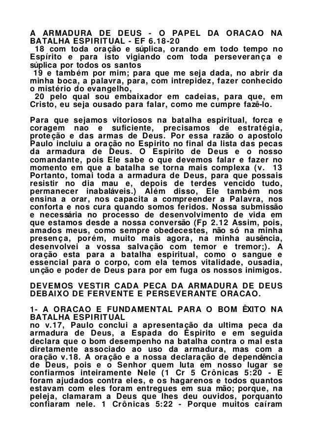 A ARMADURA DE DEUS - O PAPEL DA ORACAO NA BATALHA ESPIRITUAL - EF 6.18-20 18 com toda oração e súplica, orando em todo tem...