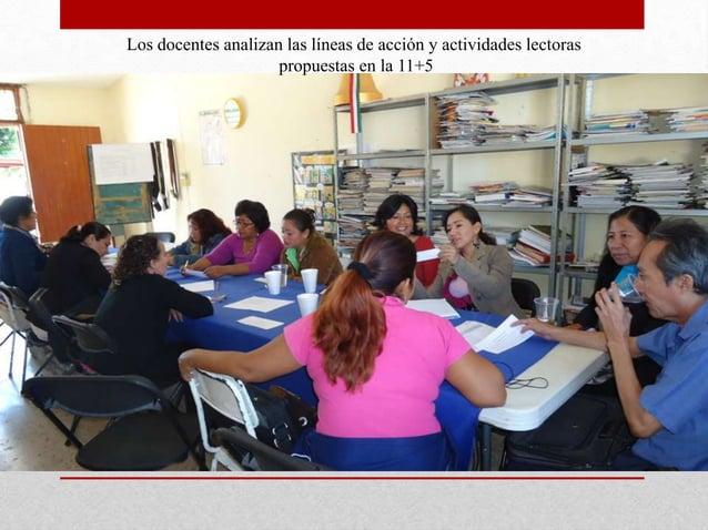 Los docentes analizan las líneas de acción y actividades lectoras                     propuestas en la 11+5