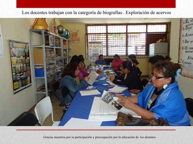 Los docentes trabajan con la categoría de biografías . Exploración de acervos           Gracias maestros por su participac...