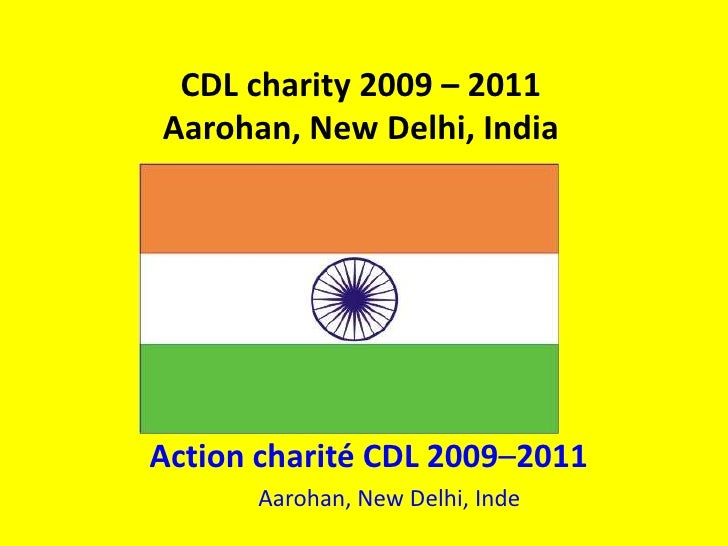 CDL charity 2009 – 2011Aarohan, New Delhi, India<br />Action charité CDL 2009–2011<br />Aarohan, New Delhi, Inde<br />