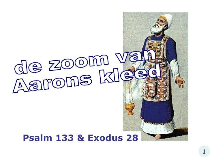 de zoom van Aarons kleed Psalm 133 & Exodus 28 1