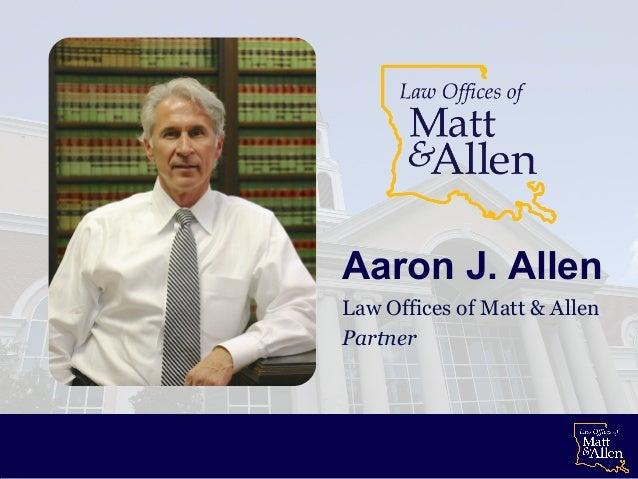 Aaron J. Allen Law Offices of Matt & Allen Partner