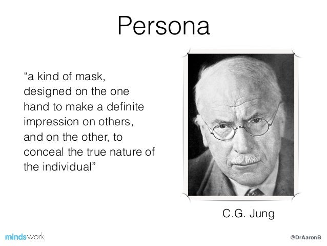 """@DrAaronB Persona ! """"a kind of mask, designed on the one hand to make a definite impression on others, and on the other, to..."""