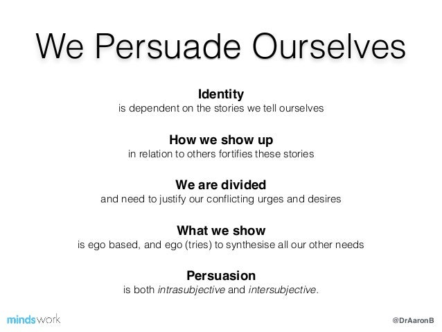 @DrAaronB We Persuade Ourselves Identity! is dependent on the stories we tell ourselves How we show up! in relation to oth...