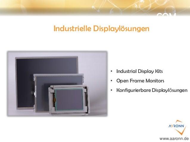 COM Industrielle Displaylösungen • Industrial Display Kits • Open Frame Monitors • Konfigurierbare Displaylösungen www.aar...
