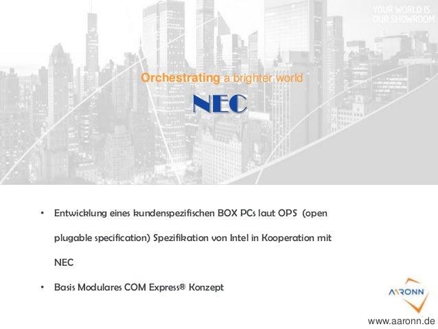 NEC www.aaronn.de • Entwicklung eines kundenspezifischen BOX PCs laut OPS (open plugable specification) Spezifikation von ...