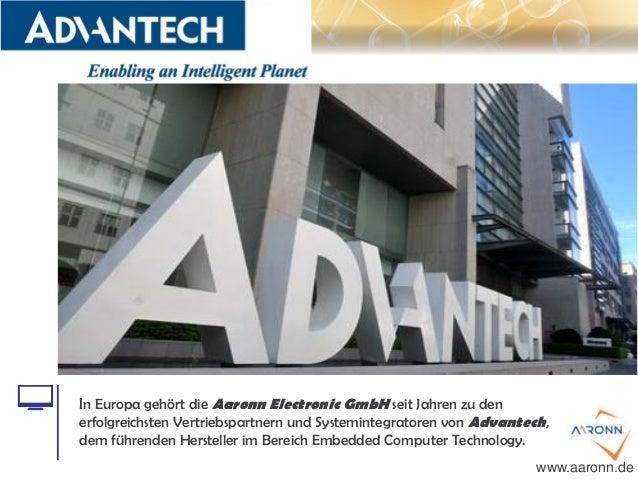 In Europa gehört die Aaronn Electronic GmbH seit Jahren zu den erfolgreichsten Vertriebspartnern und Systemintegratoren vo...