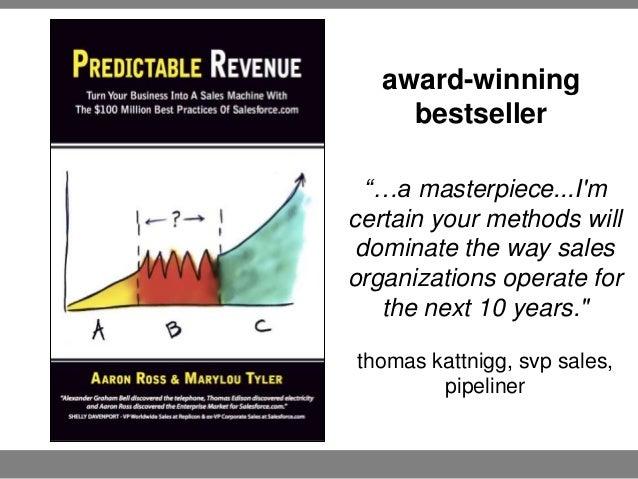 Predictable Revenue: Create Predictable & Scalable Revenue - Aaron Ross Slide 3