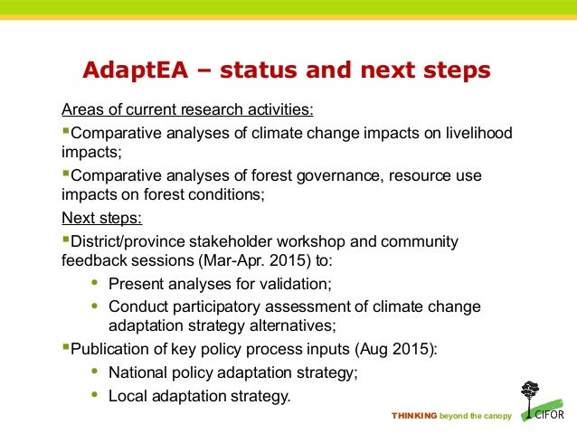 THINKING beyond the canopy AdaptEA – status and next steps Areas of current research activities: Comparative analyses of ...