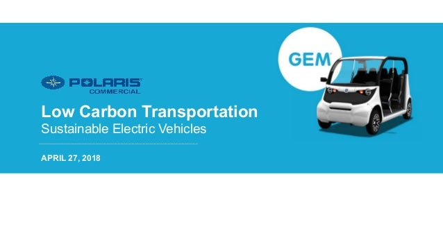 APRIL 27, 2018 Low Carbon Transportation Sustainable Electric Vehicles