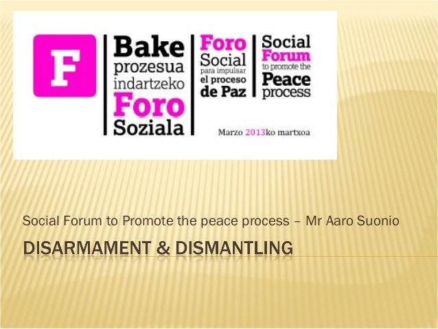 Social Forum to Promote the peace process – Mr Aaro Suonio
