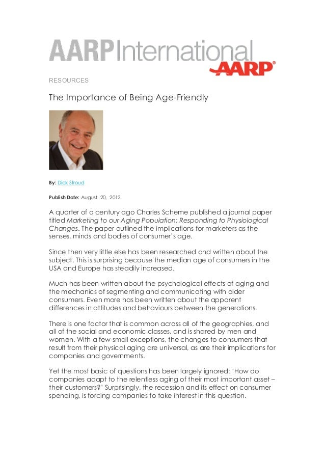 RESOURCESThe Importance of Being Age-FriendlyBy: Dick StroudPublish Date: August 20, 2012A quarter of a century ago Charle...