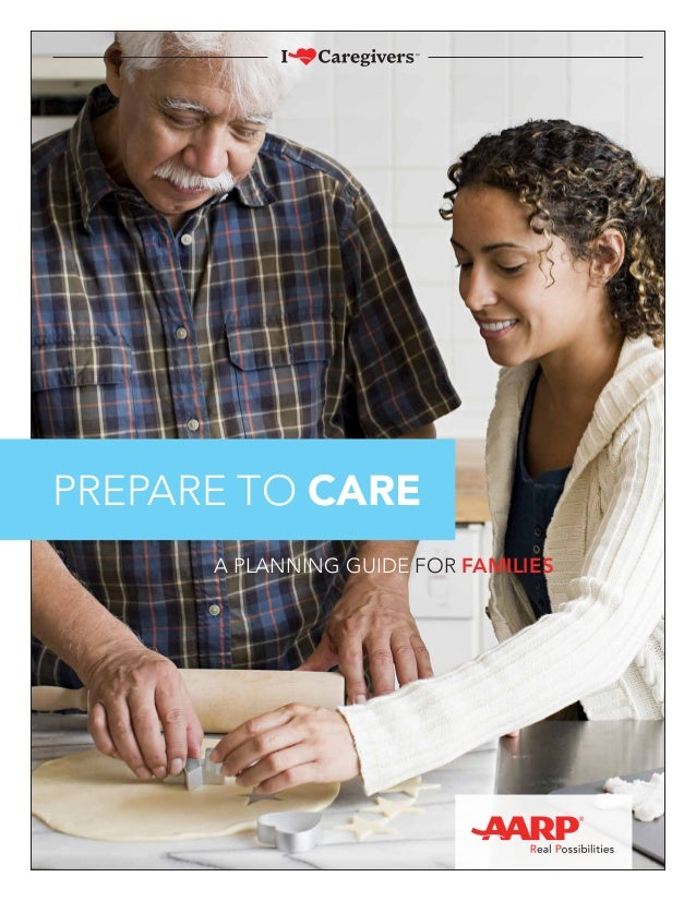 A PLANNING GUIDE FOR FAMILIES PREPARE TO CARE