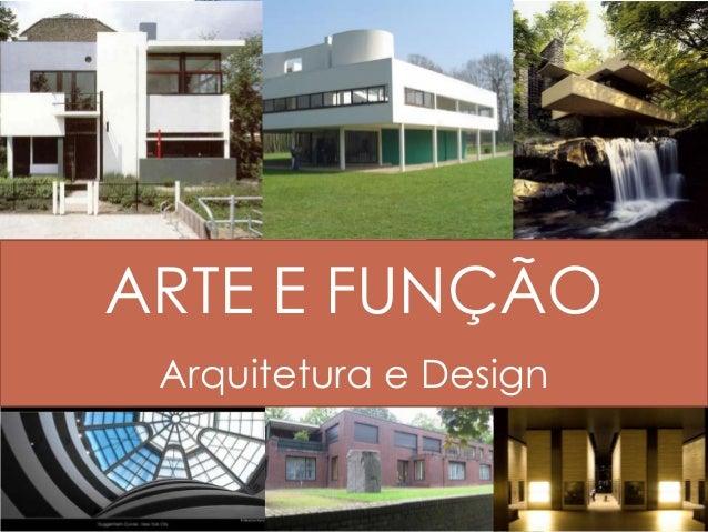 ARTE E FUNÇÃOArquitetura e Design