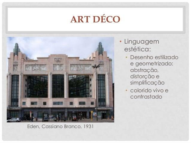 ART DÉCO• Linguagemestética:• Desenho estilizadoe geometrizado:abstração,distorção esimplificação• colorido vivo econtrast...