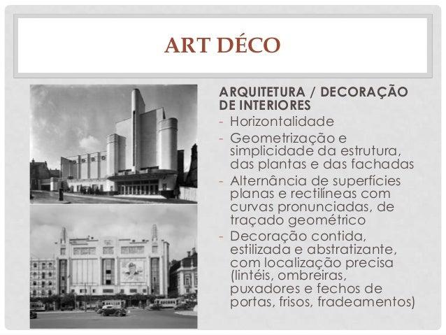 ART DÉCOARQUITETURA / DECORAÇÃODE INTERIORES- Horizontalidade- Geometrização esimplicidade da estrutura,das plantas e das ...