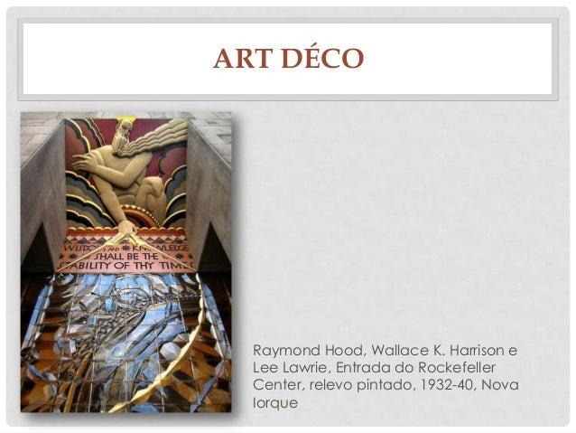 ART DÉCORaymond Hood, Wallace K. Harrison eLee Lawrie, Entrada do RockefellerCenter, relevo pintado, 1932-40, NovaIorque