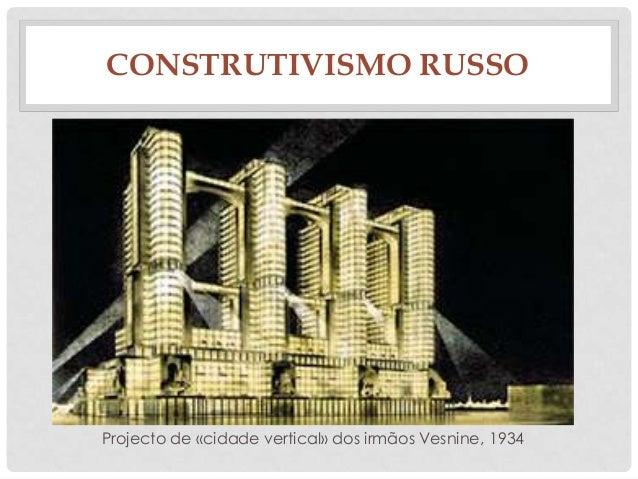 CONSTRUTIVISMO RUSSOProjecto de «cidade vertical» dos irmãos Vesnine, 1934