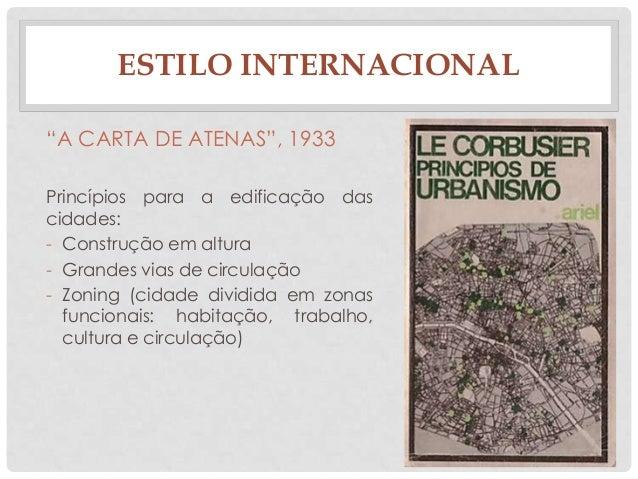 """""""A CARTA DE ATENAS"""", 1933Princípios para a edificação dascidades:- Construção em altura- Grandes vias de circulação- Zonin..."""