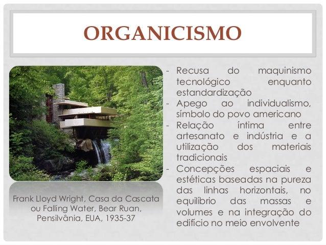 ORGANICISMO- Recusa do maquinismotecnológico enquantoestandardização- Apego ao individualismo,símbolo do povo americano- R...