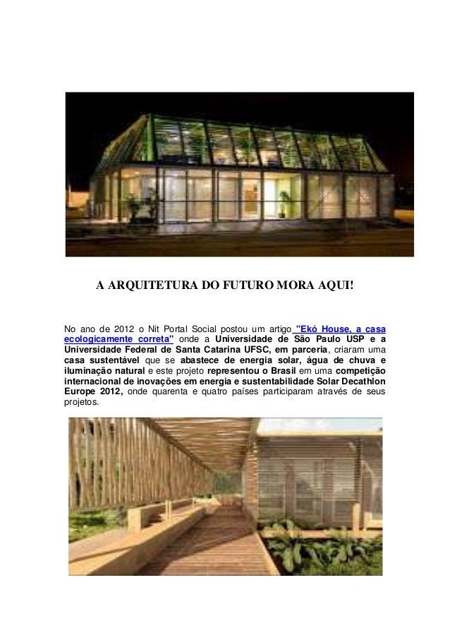 """A ARQUITETURA DO FUTURO MORA AQUI! No ano de 2012 o Nit Portal Social postou um artigo """"Ekó House, a casa ecologicamente c..."""