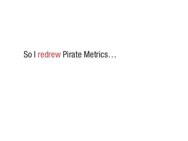 So I redrew Pirate Metrics…