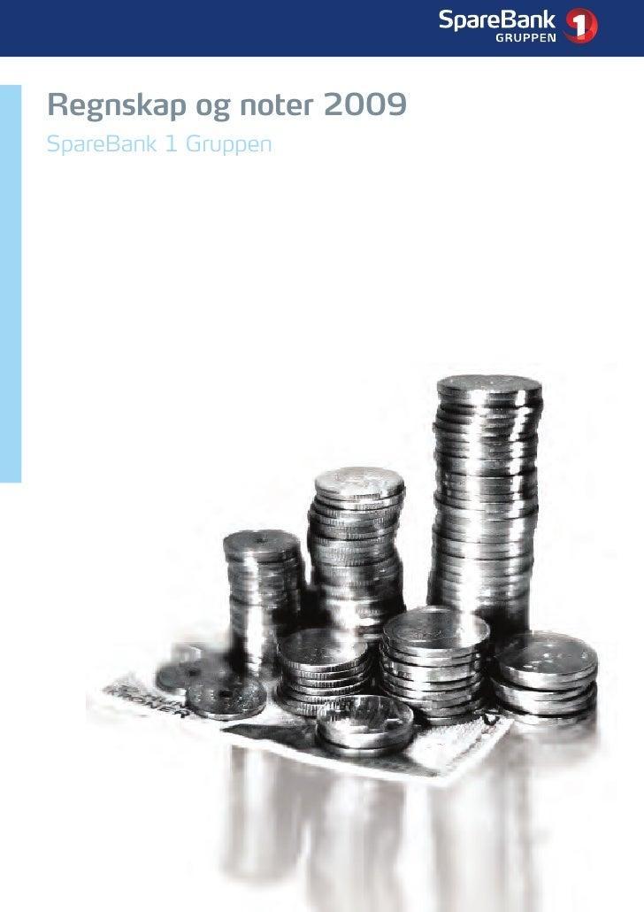1     Regnskap og noter 2009 SpareBank 1 Gruppen
