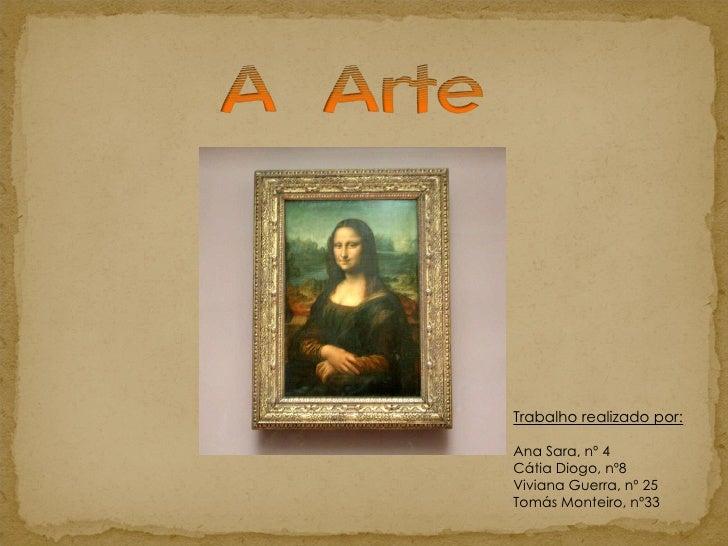 Trabalho realizado por:  Ana Sara, nº 4 Cátia Diogo, nº8 Viviana Guerra, nº 25 Tomás Monteiro, nº33