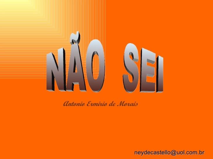 NÃO  SEI Antonio Ermirio de Morais [email_address]