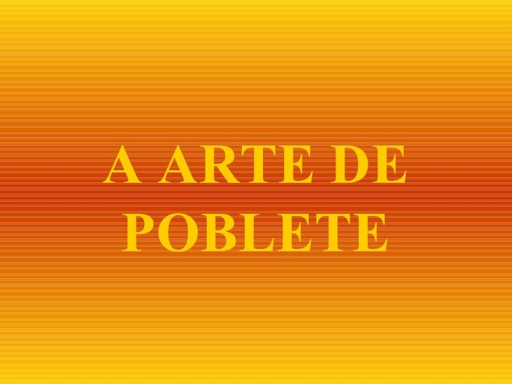 A ARTE DE POBLETE