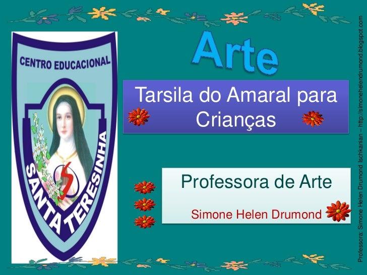 Crianças              Simone Helen Drumond                                     Professora de Arte                         ...