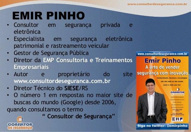 EMIR PINHO • Consultor em segurança privada e eletrônica • Especialista em segurança eletrônica patrimonial e rastreamento...