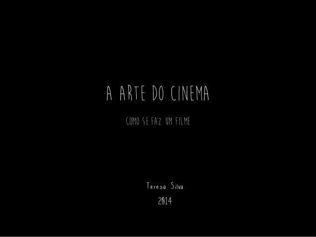 A Arte do cinema Teresa Silva 2014 Como se faz um filme