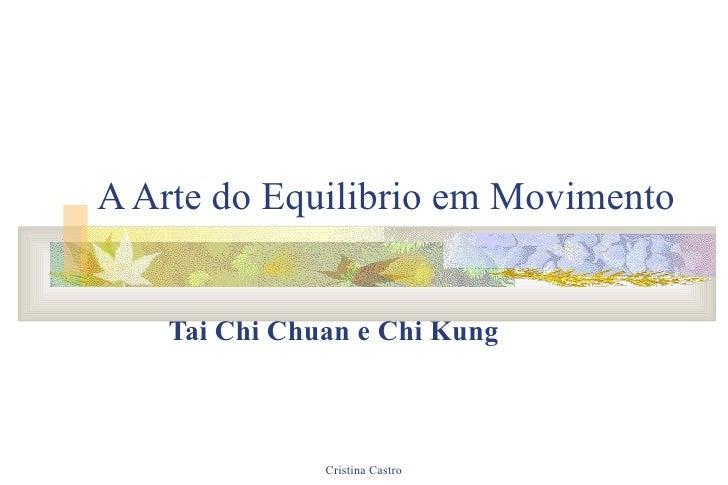 A Arte do Equilibrio em Movimento Tai Chi Chuan e   Chi Kung