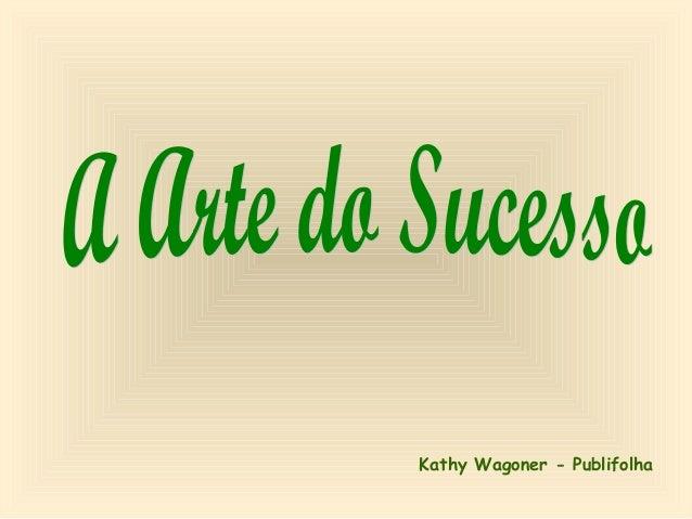 Kathy Wagoner - Publifolha