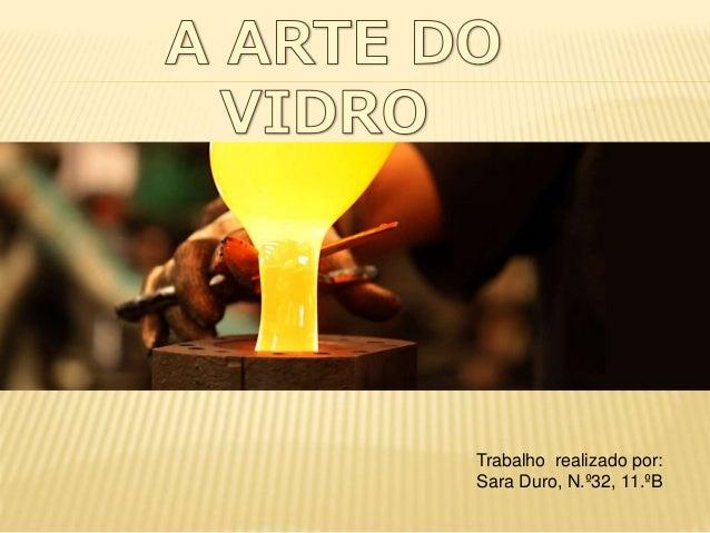 Trabalho realizado por: Sara Duro, N.º32, 11.ºB