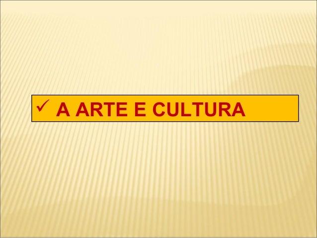  A ARTE E CULTURA